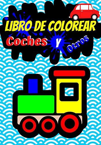 LIBRO DE COLOREAR COCHES Y OTROS: Entretenimiento para niños de 6 a 12 años