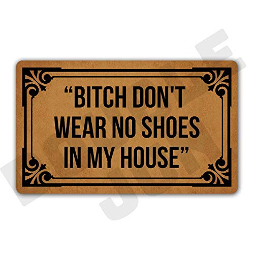 """DoubleJun Bitch Don't Wear, No Shoes in My House Floor Rug Indoor/Front Door Mats Home Decor Machine Washable Rubber Non Slip Backing 29.5""""(W) X 17.7""""(L)"""
