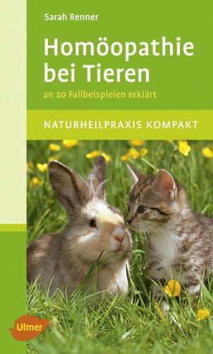 Homöopathie bei Tieren - An 20 Fallbeispielen erklärt