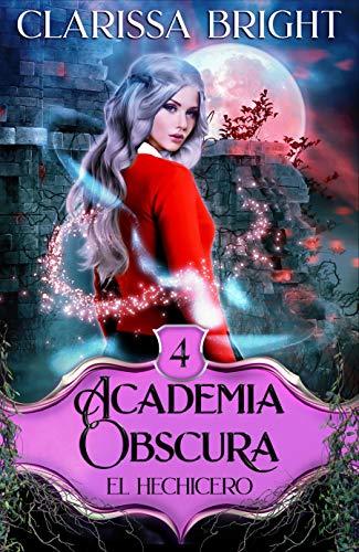 Academia Obscura 4: El Hechicero de Clarissa Bright