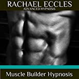 Muscle Builder: Motivational Subconscious Programming Self Hypnosis, Hypnotherapy CD (2014-01-01)