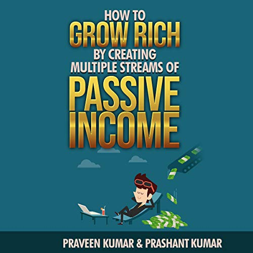 How to Grow Rich by Creating Multiple Streams of Residual Income Titelbild