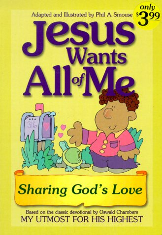 Jesus Wants All of Me: Sharing God's Love