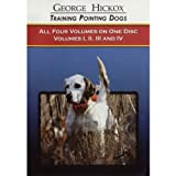 Featuring george hickox Volume 1 introduction to birds and guns (20 min) Volume 2 electronic collar training and basic obedience (40 min) Volume 3 holding point and hunting in range (20 min) Volume 4 advanced training (31 min) Age range description: ...