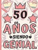50 Años Siendo Genial: Regalo de Cumpleaños 50 Años Para Mujer, Anotador o Diario Personal Mujer, Libreta de Apuntes ( 8.5'x'11 - 120 paginas )