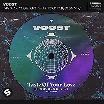 Taste Of Your Love (feat. KOOLKID) [Club Mix]