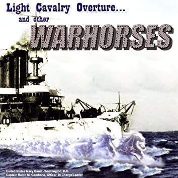 Light Calvary Overture and Other Warhorses