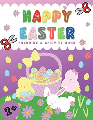 Happy Easter Coloring & Activity Book: Ages 2+ Easy Painting for Preschool Kids, Cut and Make Easter Garland of Easter Eggs, Learn Logical Thinking, Numbers and Letters