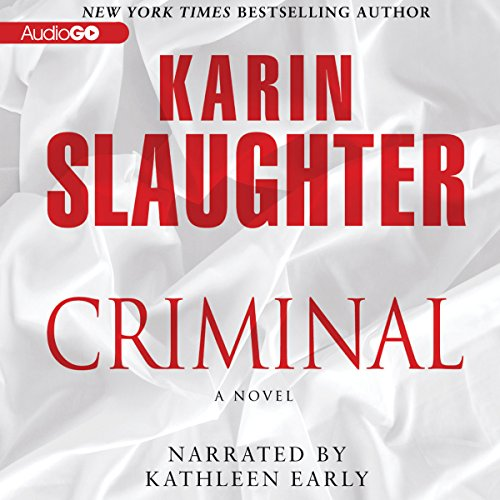 Criminal                   By:                                                                                                                                 Karin Slaughter                               Narrated by:                                                                                                                                 Kathleen Early                      Length: 15 hrs and 35 mins     4,310 ratings     Overall 4.3