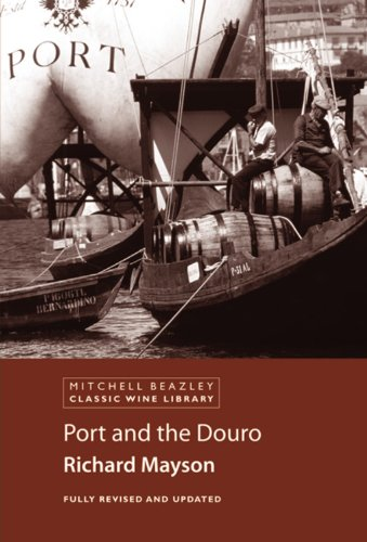 Port and the Douro (Mitchell Beazley Classic Wine Library)