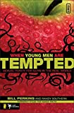 When Young Men Are Tempted: Sexual Purity for Guys in the Real World: 23 (invert)
