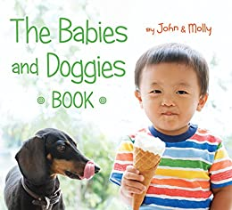 The Babies and Doggies Book by [John Schindel, Molly Woodward]