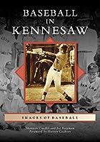 Baseball in Kennesaw (Images of Baseball)