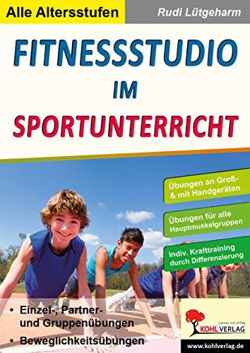 Fitnessstudio im Sportunterricht: Krafttraining für Kinder & Jugendliche