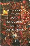 Paix et guerre entre les nations - Grand livre du mois