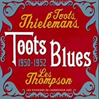 Toots Blues 1950-52