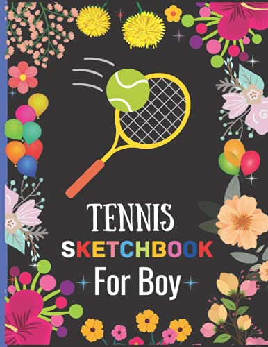 Tennis Sketchbook For Boy: Blank Paper Tennis Sketchbook For Boy, Doodling or Learning to Draw, Cute Tennis Drawing Gift, Great Art Supplies Gifts for Boys / Thanksgiving Christmas Sketchbook