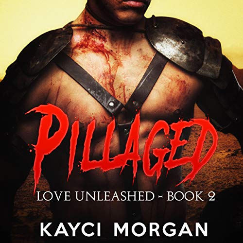 Pillaged Audiobook By Kayci Morgan cover art