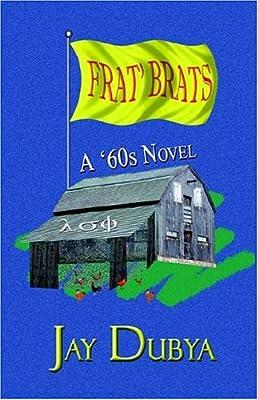 Frat' Brats, A '60s Novel
