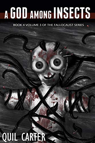 A God Among Insects Volume 3 (The Fallocaust Series)