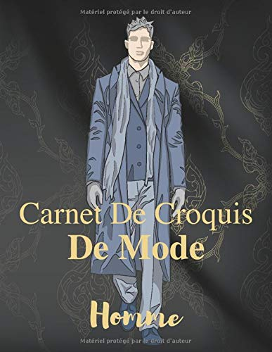 Carnet De Croquis De Mode - Homme: 360 Dessin De Silhouette...