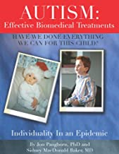 Autism : Have We Done Everything We Can for This Child?: Effective Biomedical Treatments