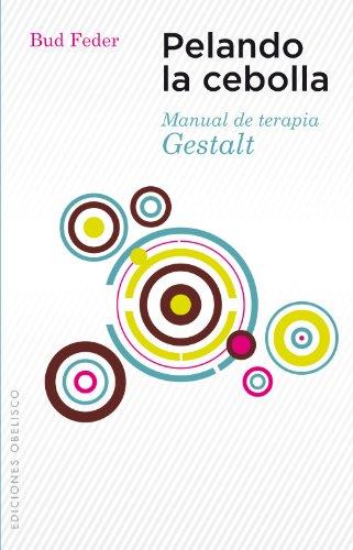 Pelando la cebolla (PSICOLOGÍA) (Spanish Edition)