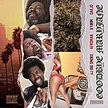 Goodbye Maryjane (Remastered) [feat. Afroman, Kyirim & Daejo]