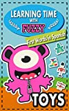 Learning Time With Fuzzy. First Words In Spanish. TOYS: Spanish English Picture Book (Spanish For Kids 4) (English Edition)