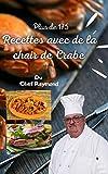 Plus de 175 recettes avec de la chair de crabe: comment faire cuire les écrevisses bleues, la cuisine et simple