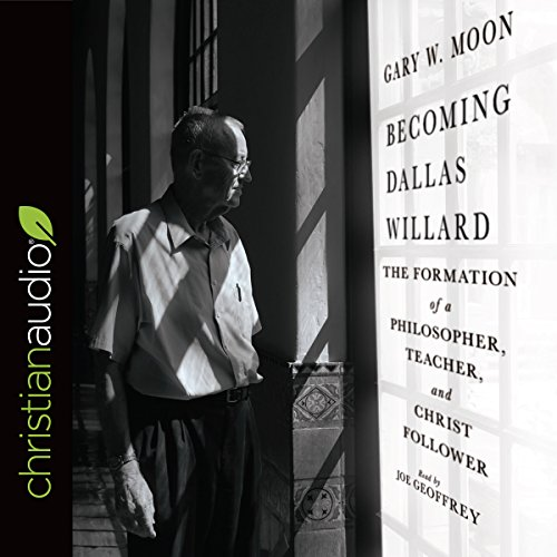Becoming Dallas Willard     The Formation of a Philosopher, Teacher, and Christ Follower              By:                                                                                                                                 Gary W. Moon                               Narrated by:                                                                                                                                 Joe Geoffrey                      Length: 10 hrs and 3 mins     86 ratings     Overall 5.0