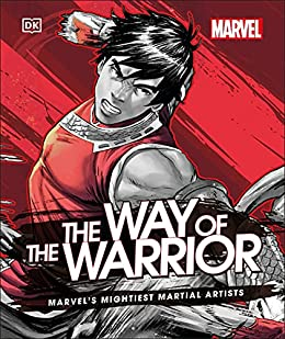 Marvel The Way of the Warrior: Marvel's Mightiest Martial Artists by [Alan Cowsill]