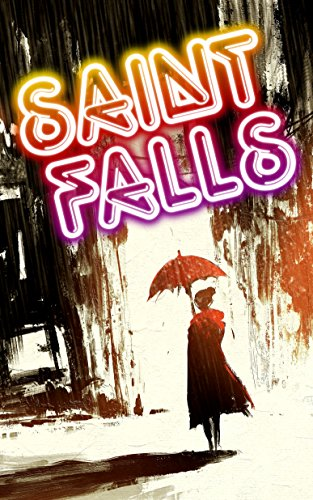 Saint Falls: Märchen aus der Welt des Verbrechens (Sammelband)