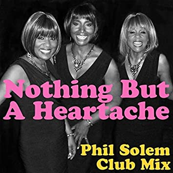 Nothing but a Heartache (Phil Solem Club Mix)