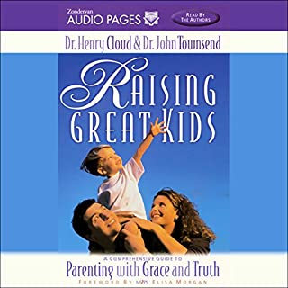 Raising Great Kids                   By:                                                                                                                                 Dr. Henry Cloud,                                                                                        Dr. John Townsend                               Narrated by:                                                                                                                                 Dr. Henry Cloud,                                                                                        Dr. John Townsend                      Length: 2 hrs and 46 mins     Not rated yet     Overall 0.0