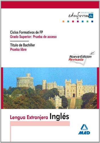 Fp De Grado Superior, Prueba De Acceso. Titulo De Bachiller, Prueba Libre.Inglés (Acceso A Ciclos Formativos) - 9788466596541