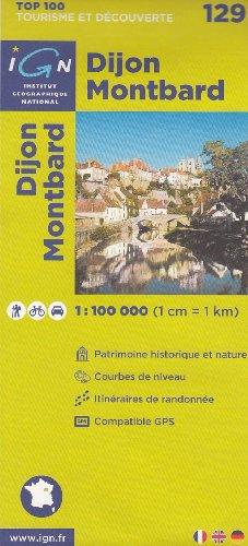 Dijon, Montbard (Frankreich, Bourgogne) 1:100.000 topographische Wander-, Rad-und Tourenkarte Nr. 129 IGN