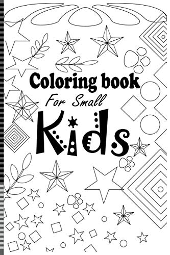 Coloring Book For Small Kids: This beautifully illustrated coloring book for kids aged 7+