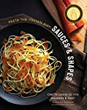 Sauces and Shapes - Pasta the Italian Way