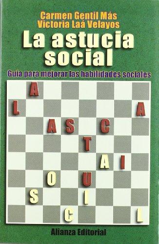 La astucia social: Guía para mejorar las habilidades sociales (Libros Singulares (Ls))