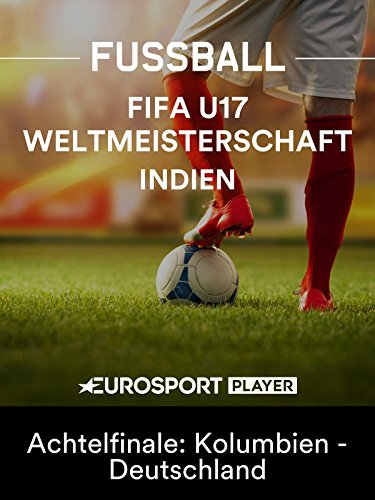 Fußball: FIFA U17-Weltmeisterschaft 2017 in Indien - Achtelfinale: Kolumbien - Deutschland