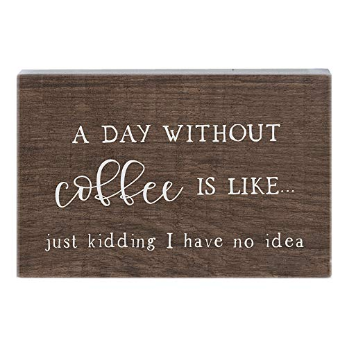 Simply Said, INC Small Talk Sign - Day Without Coffee