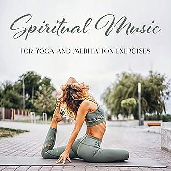 Spiritual Music for Yoga and Meditation Exercises