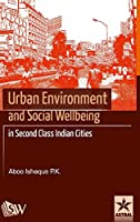 Urban Environment and Social Wellbeing in Second Class Indian Cities