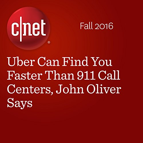 Uber Can Find You Faster Than 911 Call Centers, John Oliver Says                   By:                                                                                                                                 Bonnie Burton                               Narrated by:                                                                                                                                 Rex Anderson                      Length: 2 mins     Not rated yet     Overall 0.0