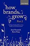 How Brands Grow: Part 2: Emerging Markets, Services, Durables, New and Luxury Brands - Jenni Romaniuk