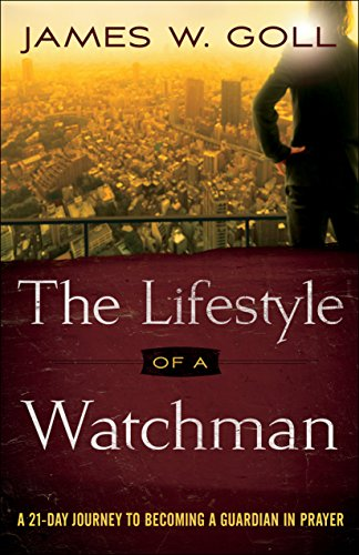 The Lifestyle of a Watchman: A 21-Day Journey to Becoming a Guardian in Prayer (English Edition)