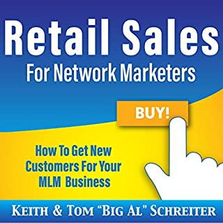 Retail Sales for Network Marketers     How to Get New Customers for Your MLM Business              Auteur(s):                                                                                                                                 Keith Schreiter,                                                                                        Tom