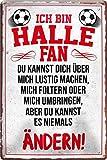Blechschilder ICH BIN Halle Fan Metallschild für Fußball
