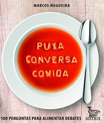 Puxa conversa comida: 100 perguntas para alimentar debates